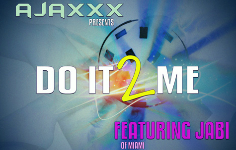 Ajaxxx - Do It To Me feat. Jabi
